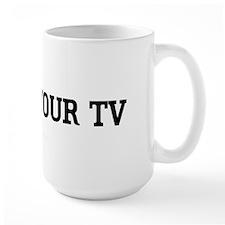Shoot Your TV Mug