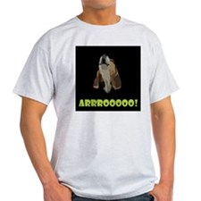 Arrrooooo! T-Shirt