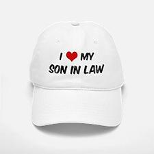 I Love My Son In Law Baseball Baseball Cap