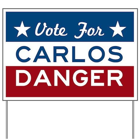 Vote For Carlos Danger Yard Sign