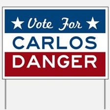 Vote For Carlos Danger Yard Sign