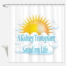 A Kidney Transplant Saved my Life Shower Curtain