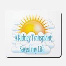 A Kidney Transplant Saved my Life Mousepad
