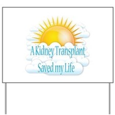 A Kidney Transplant Saved my Life Yard Sign