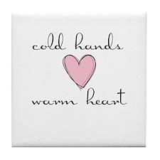 Cold Hands Warm Heart Tile Coaster