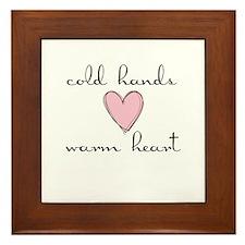 Cold Hands Warm Heart Framed Tile