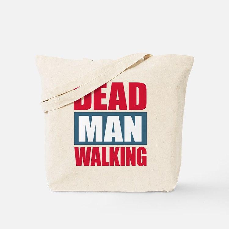 Dead Man Walking Tote Bag
