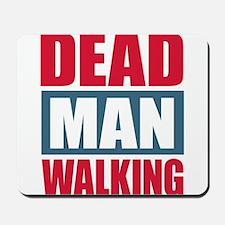 Dead Man Walking Mousepad