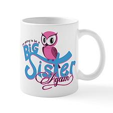 Im going to be a Big Sister Again Mug