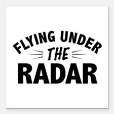 "Flying Under the Radar Square Car Magnet 3"" x 3"""