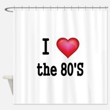 I LOVE THE 80S Shower Curtain