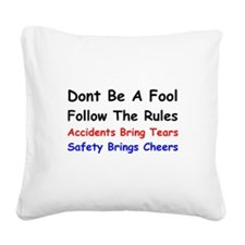 Dont Be a Fool Follow the Rules Square Canvas Pill
