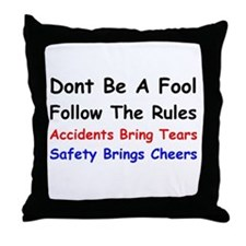 Dont Be a Fool Follow the Rules Throw Pillow