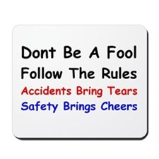 Dont Be a Fool Follow the Rules Mousepad