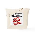 I teach middle school Tote Bag