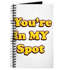 Youre In My Spot Journal