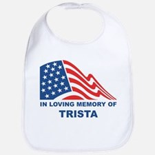 Loving Memory of Trista Bib