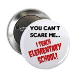 can't scare elementary school teachers 2.25