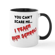 can't scare elementary school teachers Mug