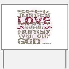 Micah 6:8 Yard Sign