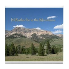 Rather be in the Mountains Tile Coaster