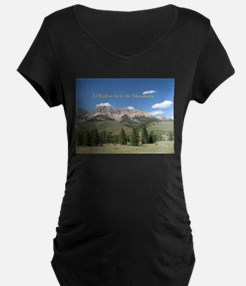 Rather be in the Mountains Maternity T-Shirt