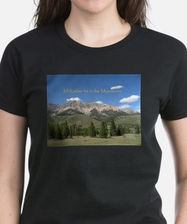 Rather be in the Mountains T-Shirt