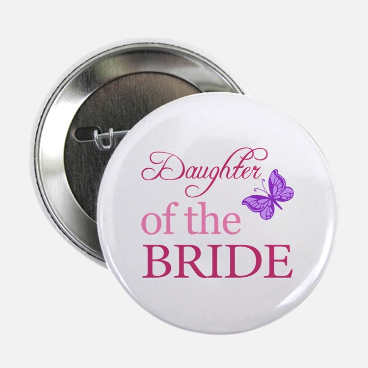 """Daughter Of The Bride (Butterfly) 2.25"""" Button"""