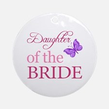 Daughter Of The Bride (Butterfly) Ornament (Round)
