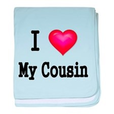 I LOVE MY COUSIN 2 baby blanket