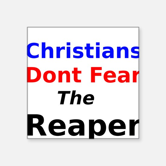 Christians Dont Fear the Reaper Sticker