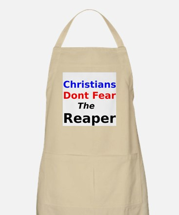 Christians Dont Fear the Reaper Apron