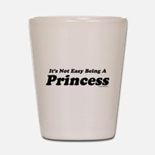 Its not easy being a Princess Shot Glass