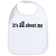 its all about me! Bib
