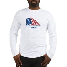 Loving Memory of Tina Long Sleeve T-Shirt