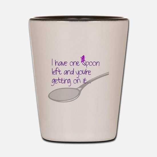 One Spoon Left Shot Glass