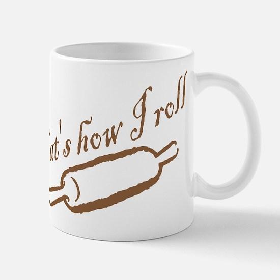 Thats How I Roll Mug