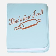 Thats How I Roll baby blanket