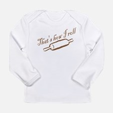 Thats How I Roll Long Sleeve T-Shirt