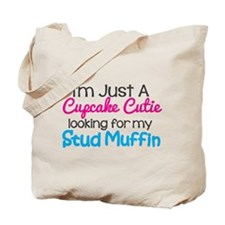 Im A Cupcake Cutie Looking For My Stud Muffin Tote