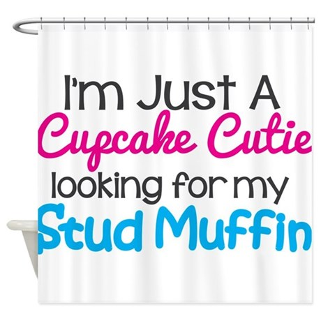 Im A Cupcake Cutie Looking For My Stud Muffin Show