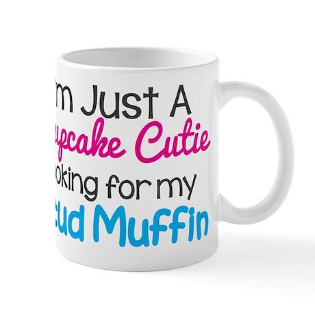 Im A Cupcake Cutie Looking For My Stud Muffin Mug