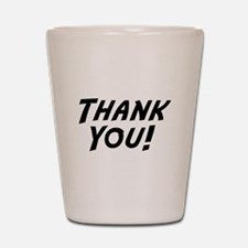 Thank You Shot Glass