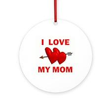 LOVE MY MOM Ornament (Round)
