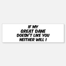 If my Great Dane Bumper Bumper Bumper Sticker