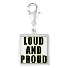 Loud Proud Charms