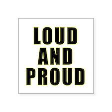 Loud Proud Sticker