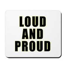 Loud Proud Mousepad