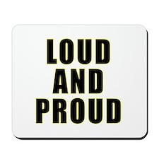 Loud Proud Mousepad