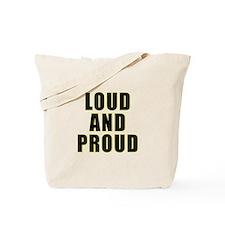 Loud Proud Tote Bag